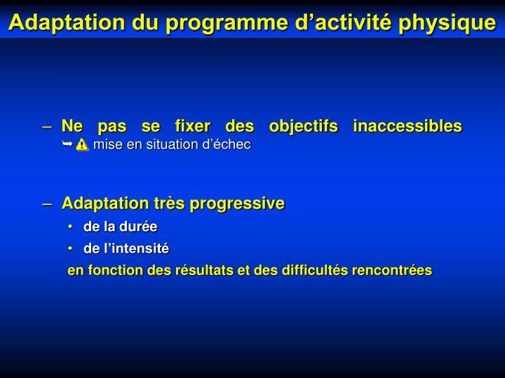 Adaptation du programme d'activité physique