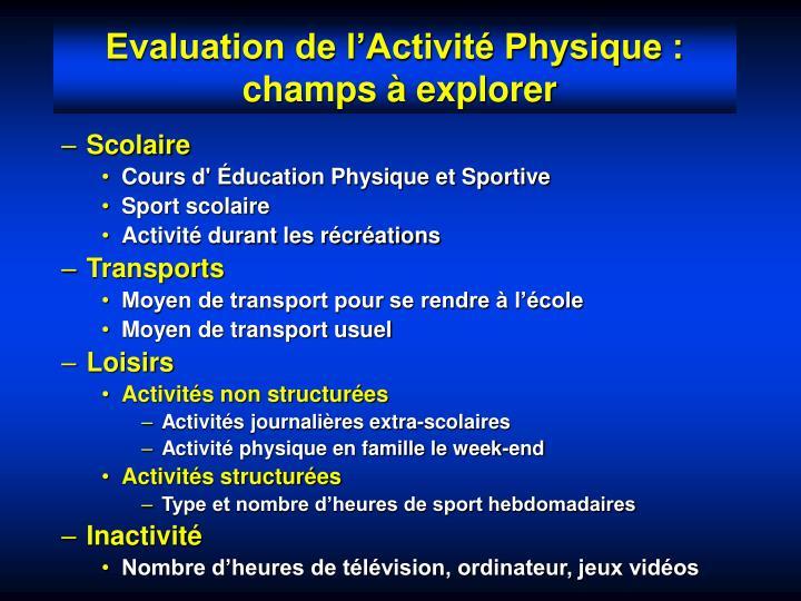 Evaluation de l'Activité Physique :