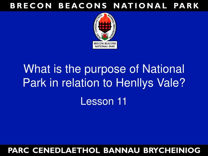 what is the purpose of national park in relation to henllys vale