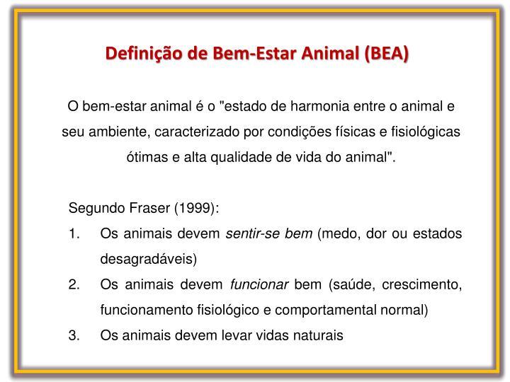 Definição de Bem-Estar Animal (BEA)