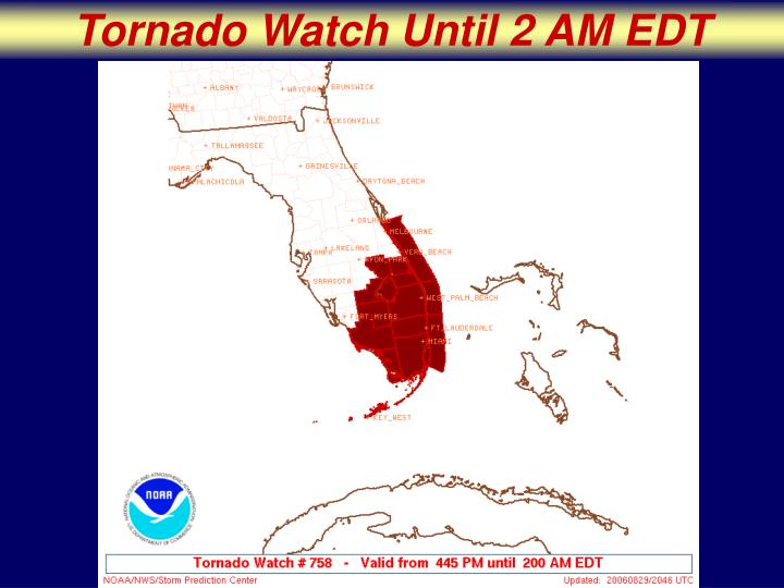 Tornado Watch Until 2 AM EDT