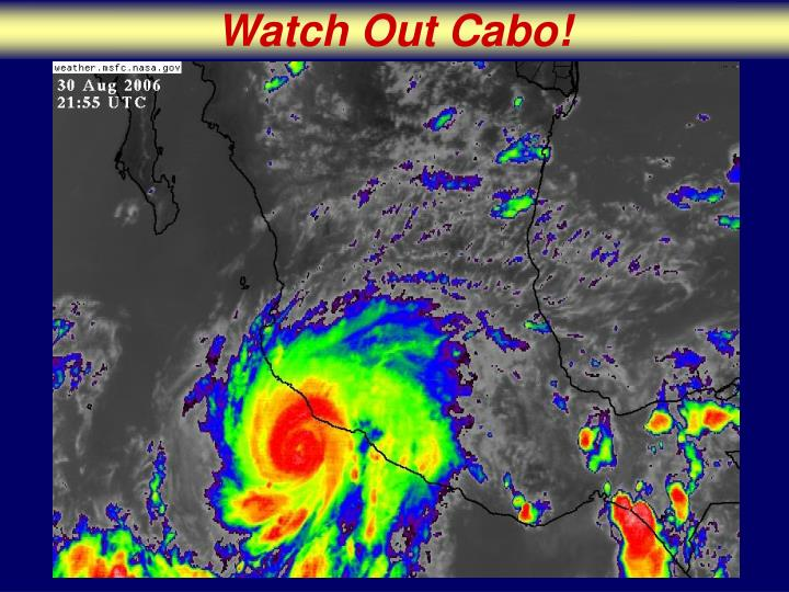 Watch Out Cabo!
