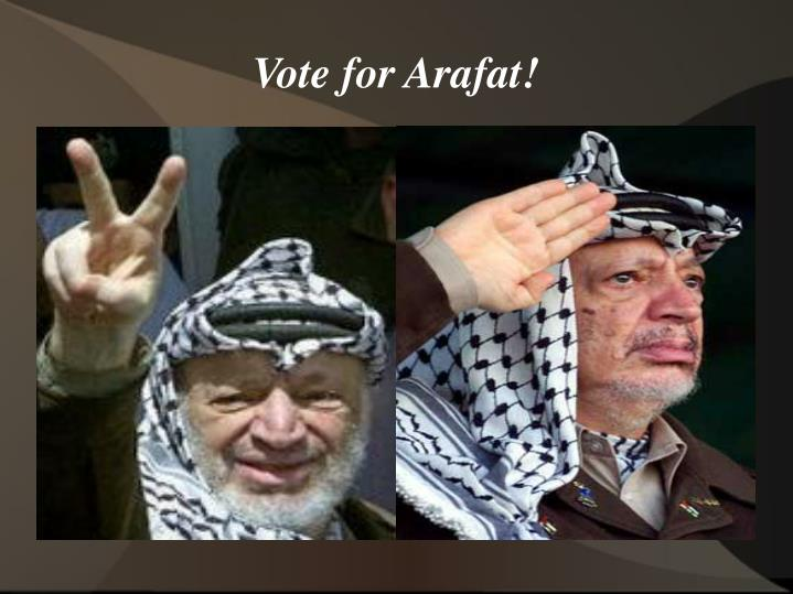 Vote for Arafat!