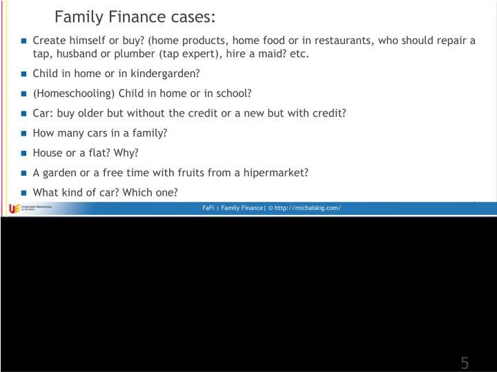 Family Finance cases: