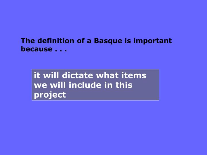 The definition of a Basque is important because . . .