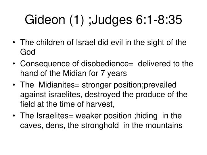 Gideon (1) ;Judges 6:1-8:35