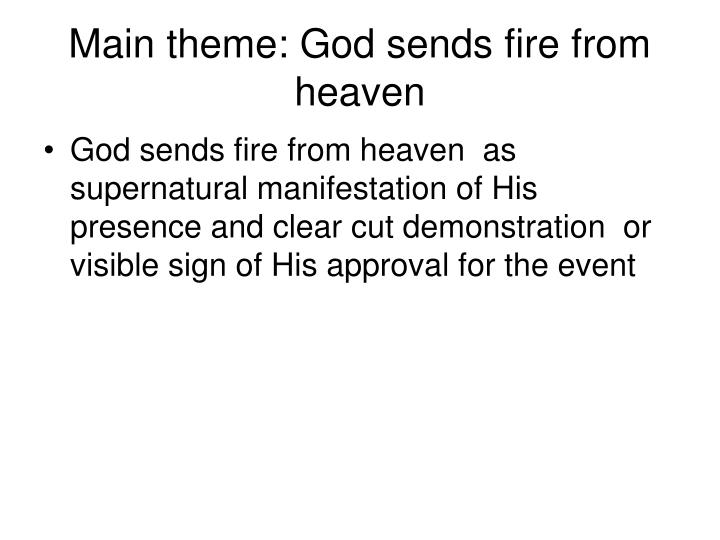 Main theme: God sends fire from heaven