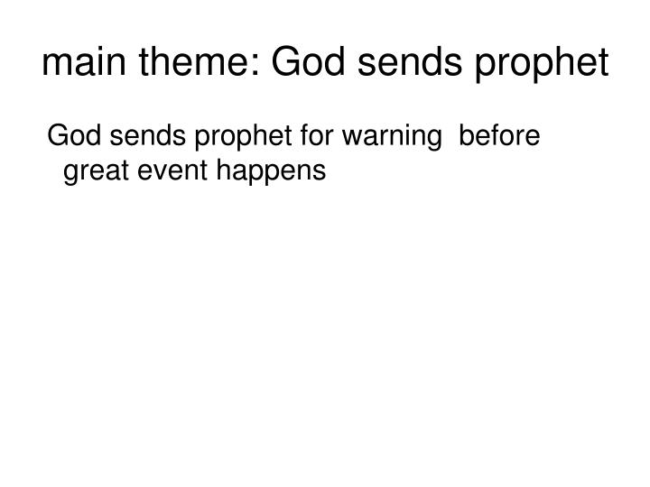 main theme: God sends prophet