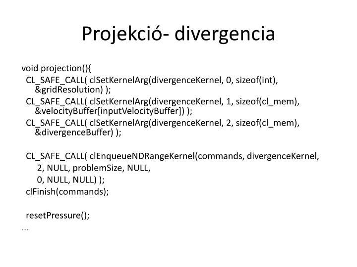 Projekció- divergencia