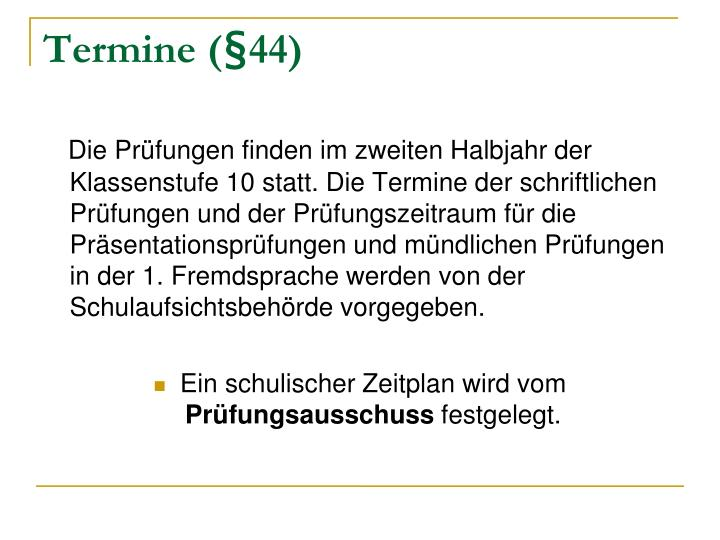 Termine (§44)