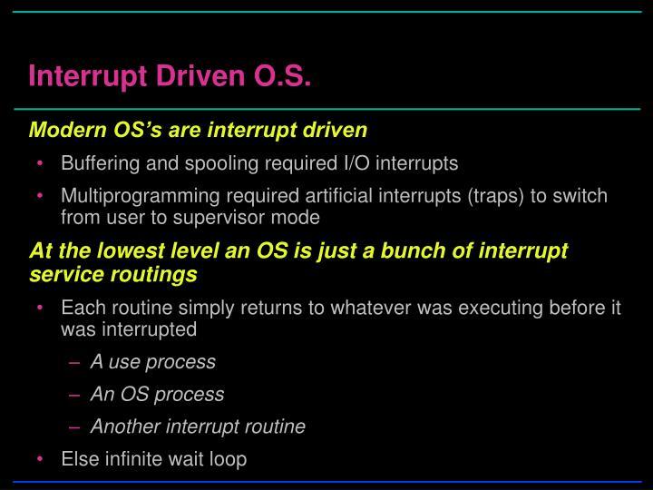 Interrupt Driven O.S.