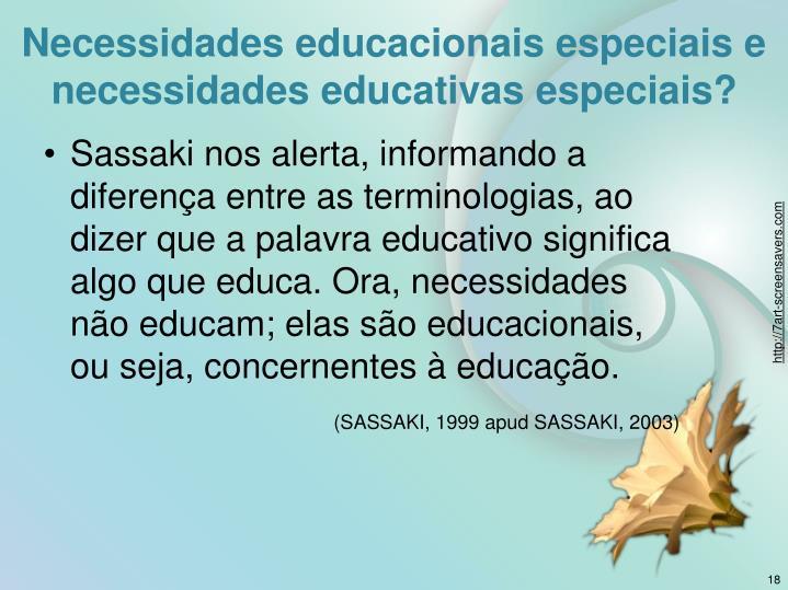 Necessidades educacionais especiais e necessidades educativas especiais?