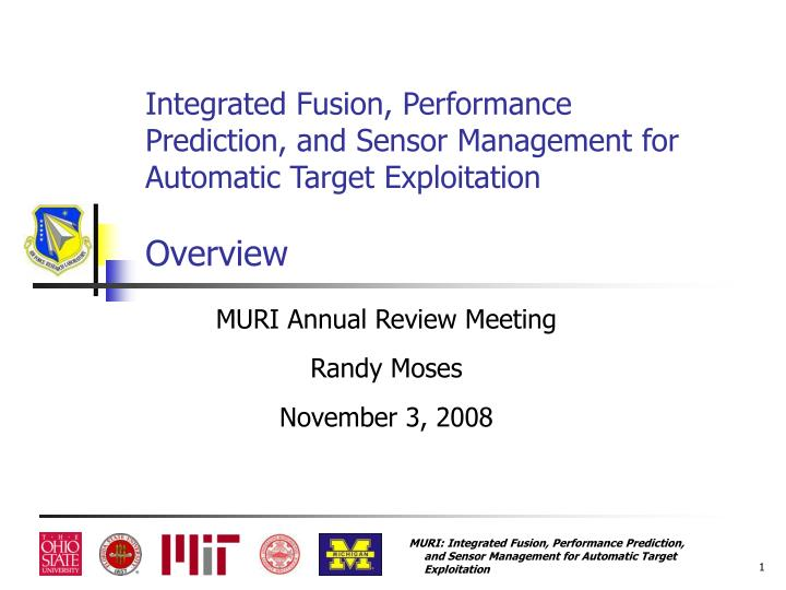 Integrated Fusion, Performance Prediction, and Sensor Management for Automatic Target Exploitation