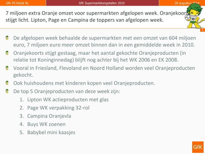7 miljoen extra Oranje omzet voor supermarkten afgelopen week. Oranjekoorts stijgt licht. Lipton, Page en Campina de toppers van afgelopen week.