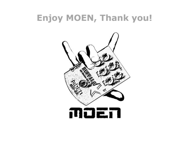Enjoy MOEN, Thank you!