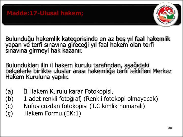 Madde:17-Ulusal hakem;