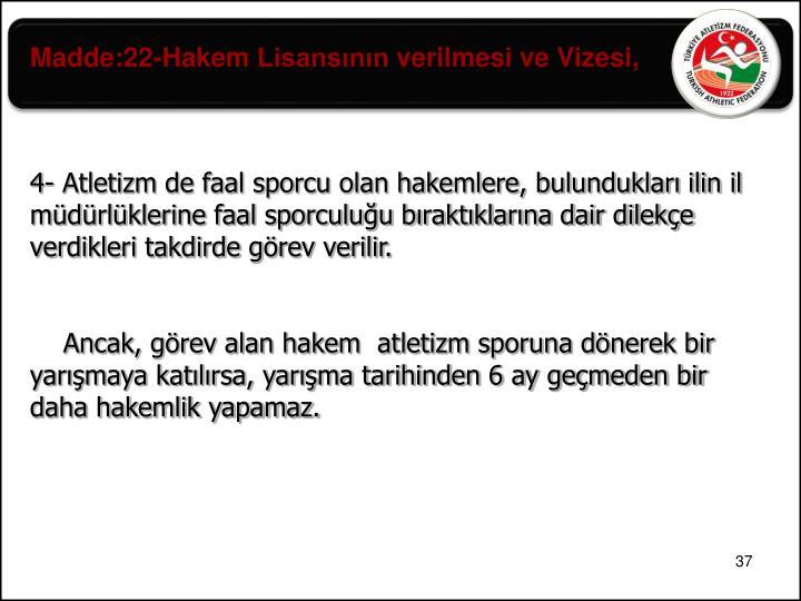 Madde:22-Hakem Lisansının verilmesi ve Vizesi,