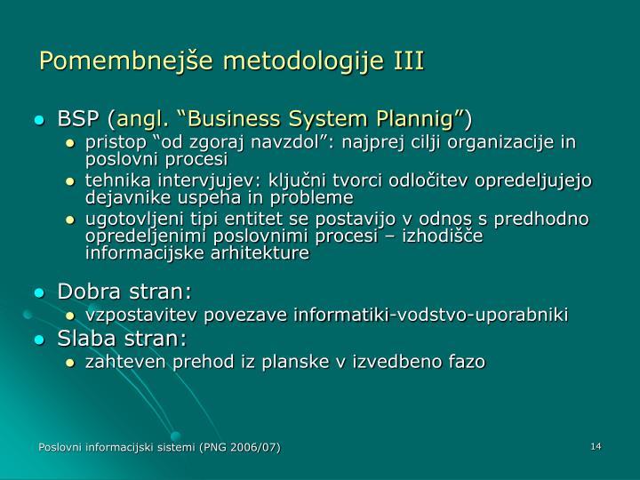 Pomembnejše metodologije III