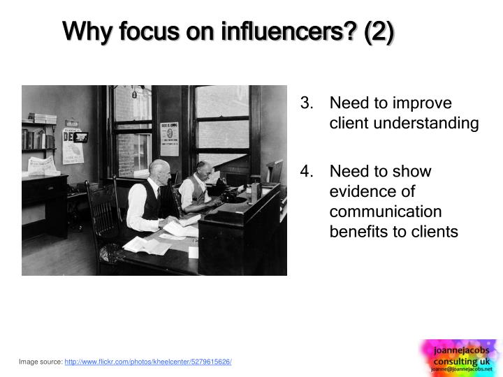 Why focus on influencers? (2)