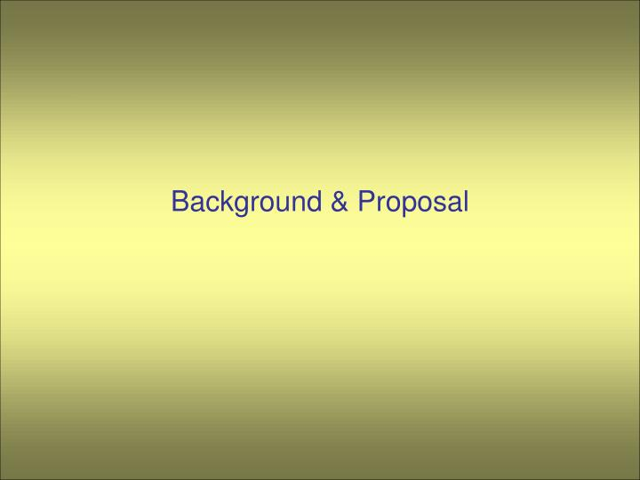 Background & Proposal