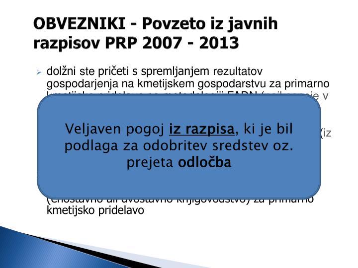 OBVEZNIKI - Povzeto iz javnih razpisov PRP 2007 - 2013