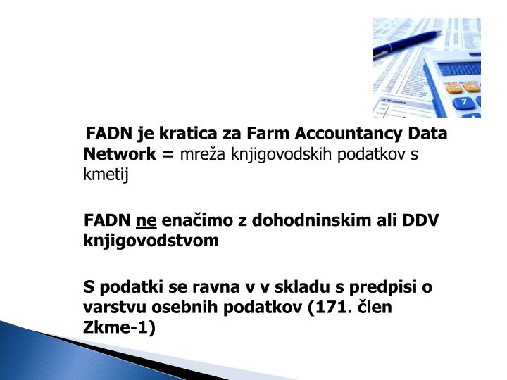 FADN je kratica za Farm Accountancy Data Network =