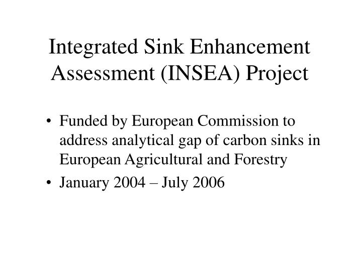 Integrated Sink Enhancement Assessment (INSEA) Project