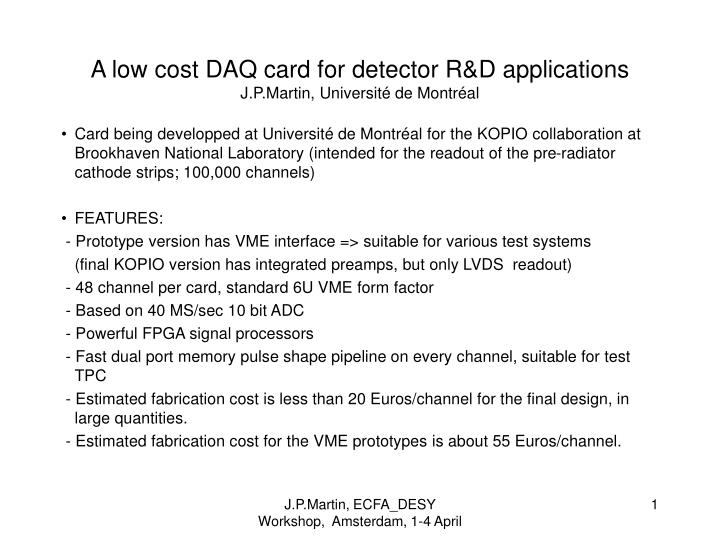 A low cost daq card for detector r d applications j p martin universit de montr al