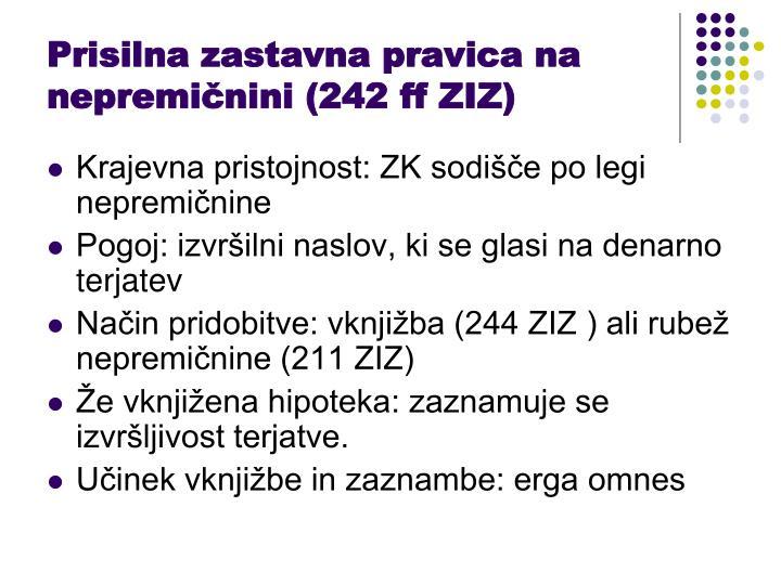 Prisilna zastavna pravica na nepremičnini (242 ff ZIZ)