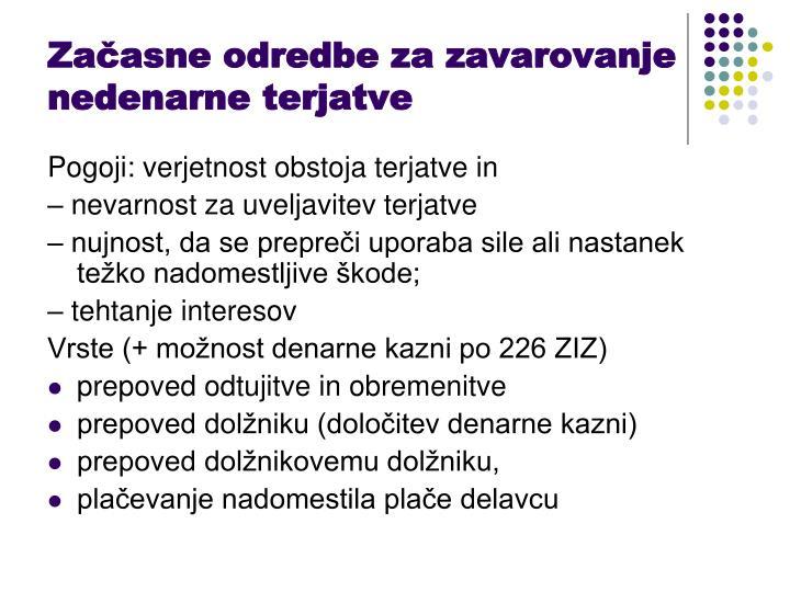 Začasne odredbe za zavarovanje nedenarne terjatve