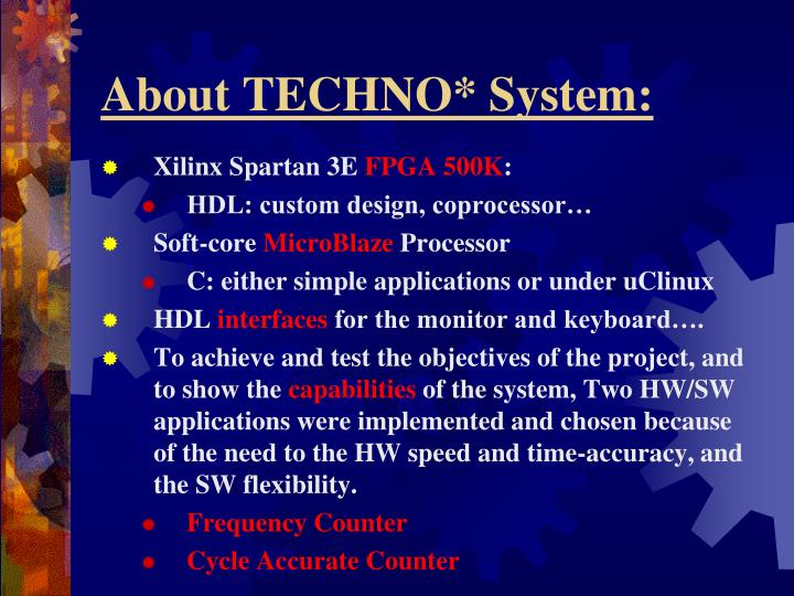 About TECHNO* System: