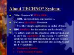 about techno system