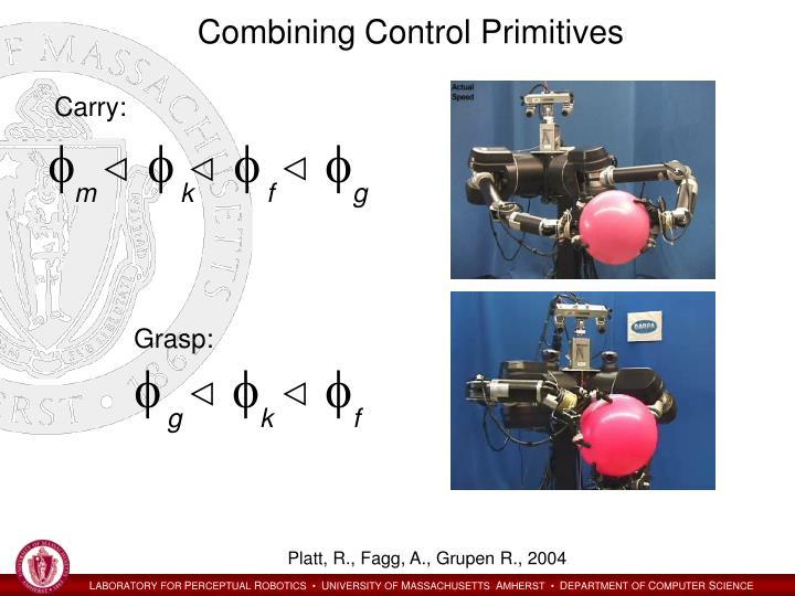 Combining Control Primitives