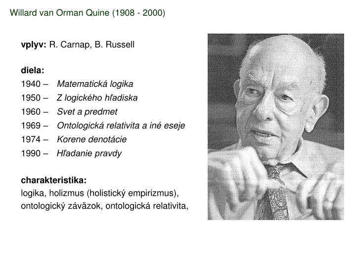 Willard van Orman Quine (1908 - 2000)