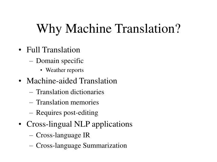 Why Machine Translation?