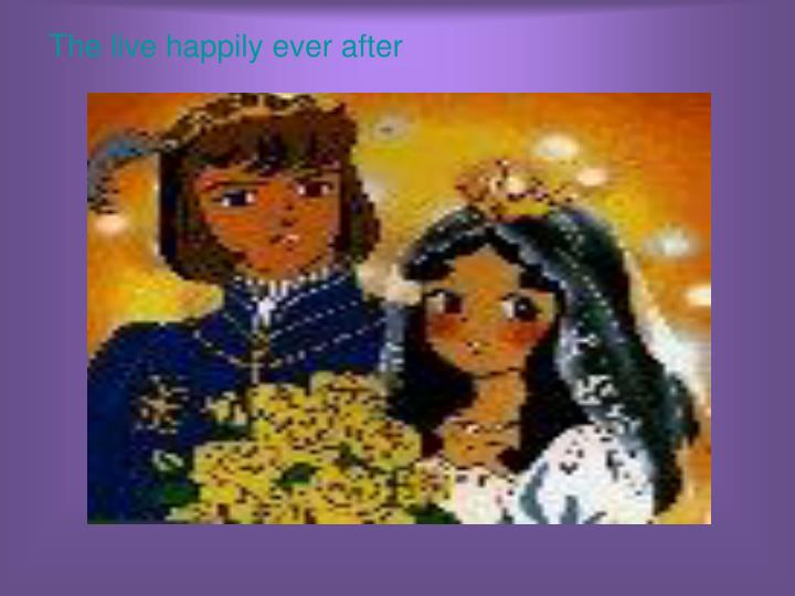 The live happily ever after