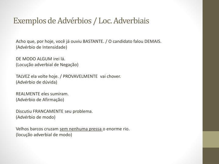 Exemplos de Advérbios / Loc. Adverbiais