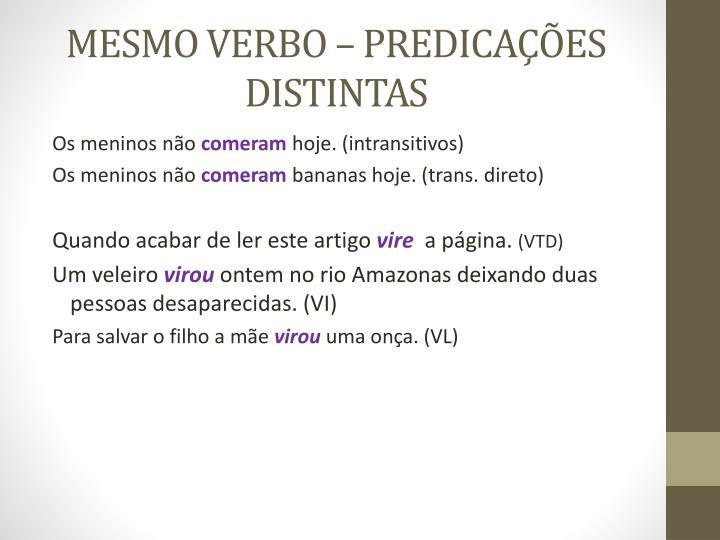 MESMO VERBO – PREDICAÇÕES DISTINTAS