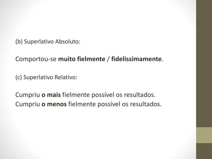 (b) Superlativo Absoluto: