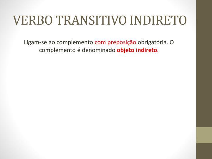 VERBO TRANSITIVO INDIRETO