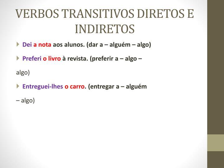 VERBOS TRANSITIVOS DIRETOS E INDIRETOS