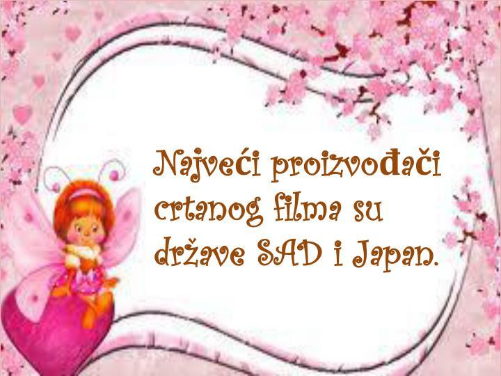 Najveći proizvođači crtanog filma su države SAD i Japan.