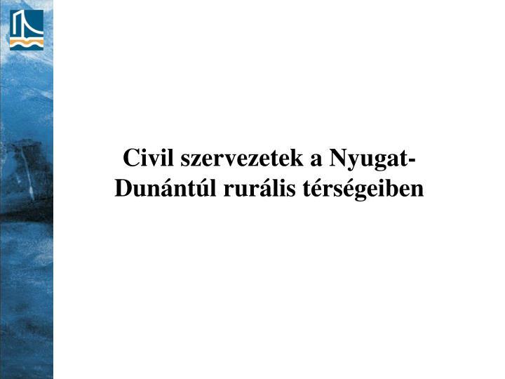 Civil szervezetek a Nyugat-Dunántúl rurális térségeiben