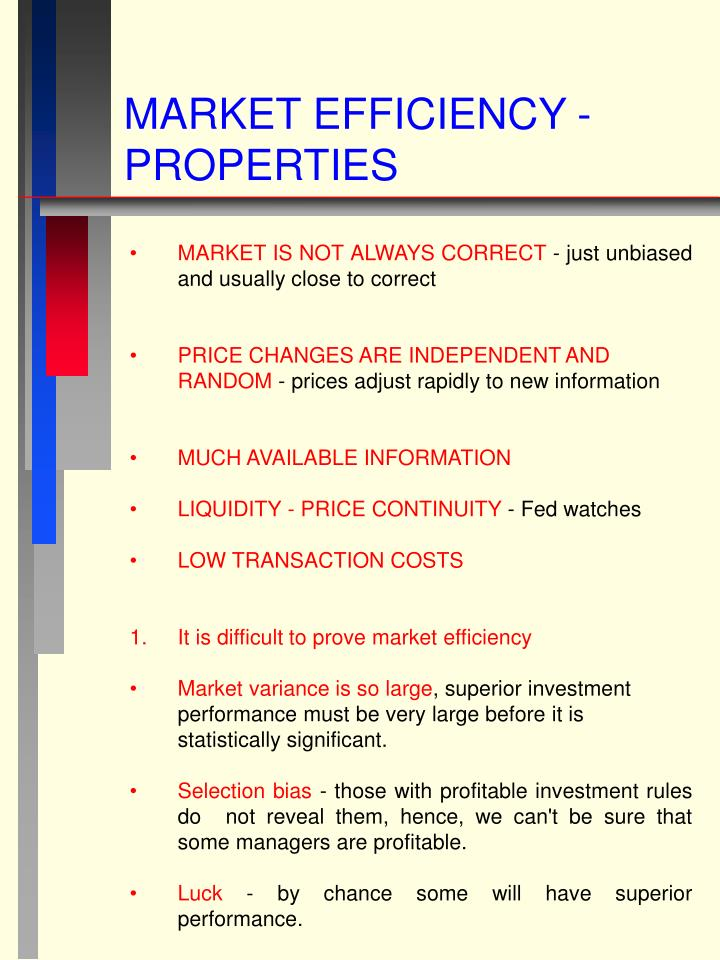 MARKET EFFICIENCY -  PROPERTIES