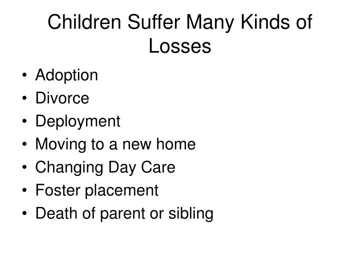 Children Suffer Many Kinds of Losses