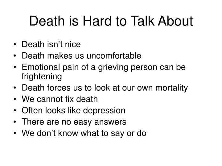 Death is Hard to Talk About