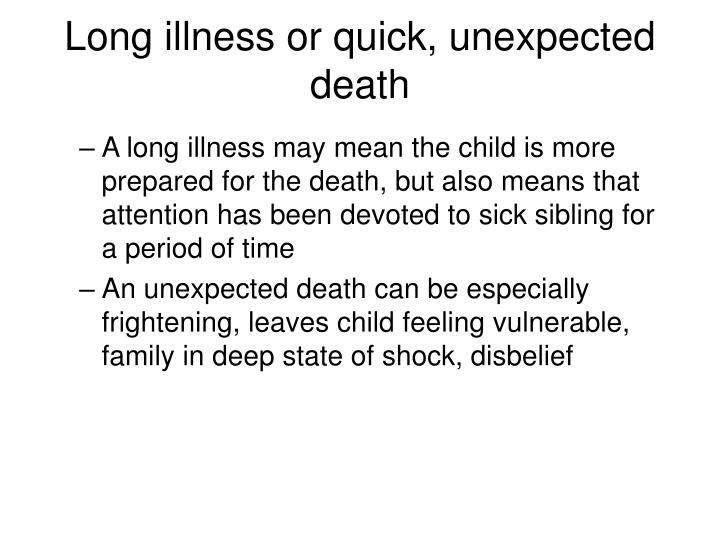 Long illness or quick, unexpected death