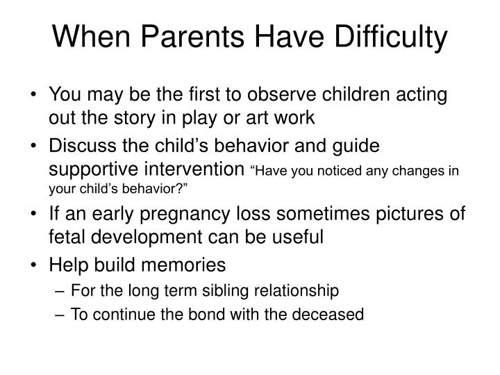 When Parents Have Difficulty