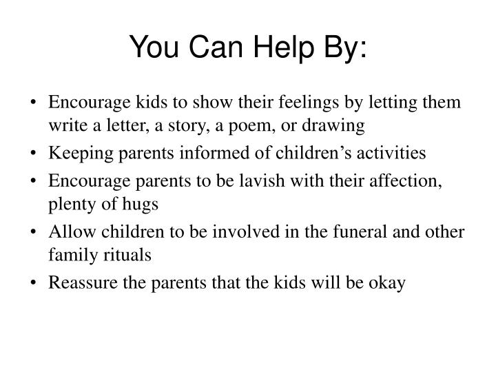 You Can Help By: