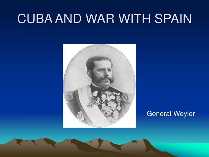 CUBA AND WAR WITH SPAIN